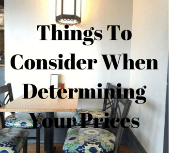 Things To Consider When Determining Your Prices