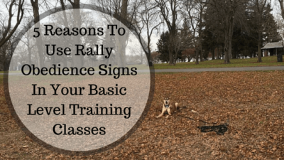 5 Reasons To Use Rally Obedience Signs In Your Basic Level Training Classes