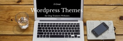5 Great WordPress Themes for Dog Trainers Websites