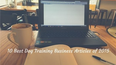 10 Best Dog Training Business Articles of 2015
