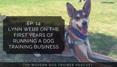 Ep 14 – Lynn Webb on the First Years of Running a Dog Training Business