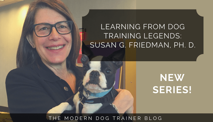 Learning From Dog Training Legends: Susan G. Friedman, Ph. D.