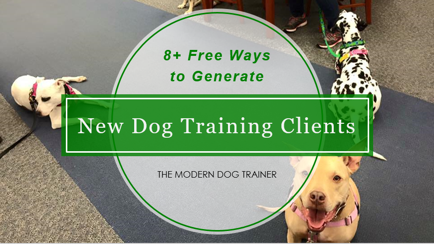 8+ Free Ways to Market Your Dog Training Business & Get New